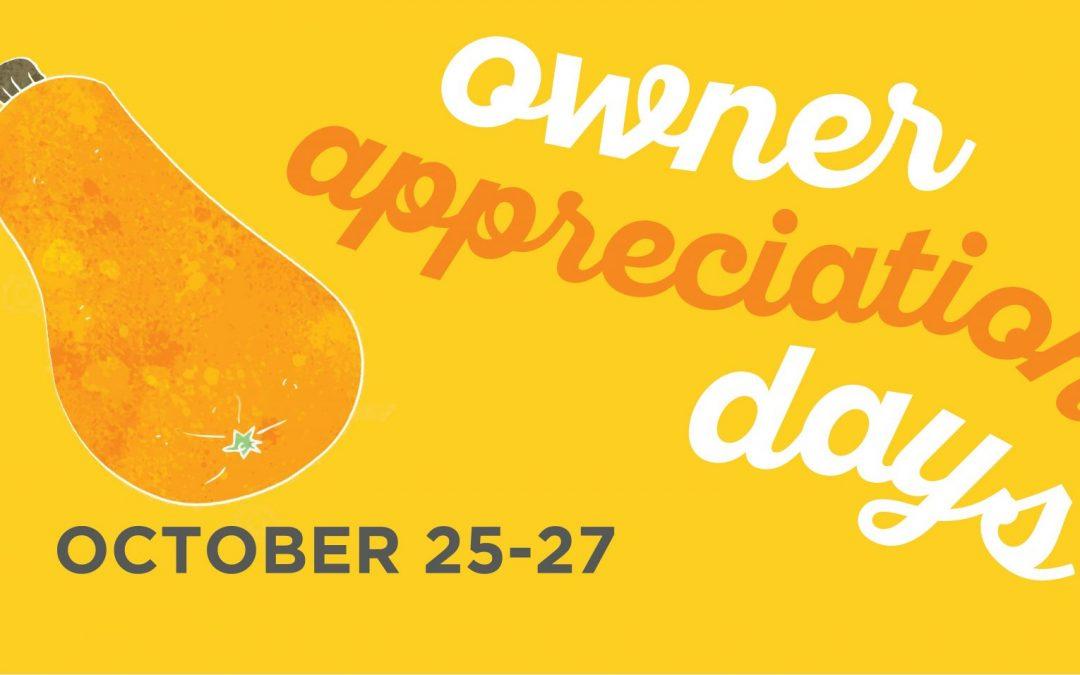 Owner Appreciation Days (Oct. 25-27)