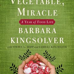 Eat This: Animal, Vegetable, Miracle